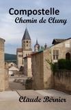 Claude Bernier - Compostelle, Chemin de Cluny.
