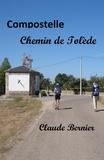 Claude Bernier - Compostelle, Chemin de Tolède.