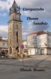 Claude Bernier - Compostelle - Chemin Sanabrés.