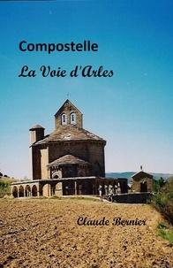 Claude Bernier - Compostelle - La Voie d'Arles.