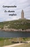 Claude Bernier - Compostelle, le chemin anglais.