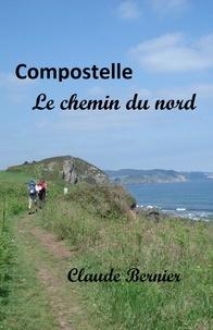 Claude Bernier - Compostelle - Le chemin du nord.