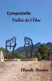 Claude Bernier - Compostelle - Vallée de l'Èbre.