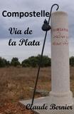 Claude Bernier - Compostelle - Via de la Plata.