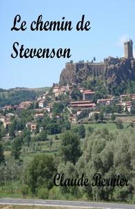 Claude Bernier - Le chemin de Stevenson.
