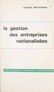 Claude Berthomieu et François Perroux - La gestion des entreprises nationalisées - Critique de l'analyse marginaliste.