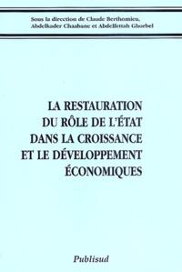 Claude Berthomieu et Abdelkader Chaabane - La restauration du rôle de l'Etat dans la croissance et le déveleppement économique.