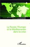 Claude Berthomieu et Jean-Paul Guichard - La Russie, l'Europe et la Méditerranée dans la crise.