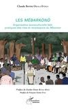 Claude Bertin Okala Etoga - Les Mëbarkònò - Organisation socioculturelle bëti, pratiques des rites et renaissance du Mboman.