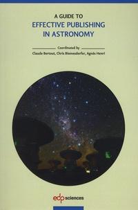 Claude Bertout et Chris Biemesderfer - A Guide to Effective Publishing in Astronomy.