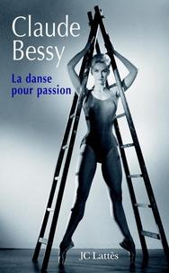 Claude Bessy - La danse pour passion.