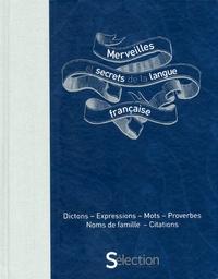 Claude Beucler et Serge Beucler - Merveilles et secrets de la langue française - Dictons, expressions, mots, proverbes, noms de famille, citations.