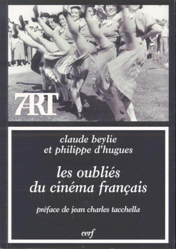 Claude Beylie - Les oubliés du cinéma français.