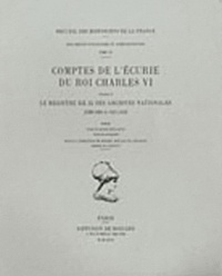 Ucareoutplacement.be Comptes de l'écurie du roi Charles VI - Volume 2, Le registre KK 35 des Archives nationales (1399-1404 et 1411-1413) Image