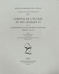 Claude Billaud et Michel Mollat du Jourdin - Comptes de l'écurie du roi Charles VI - Volume 2, Le registre KK 35 des Archives nationales (1399-1404 et 1411-1413).