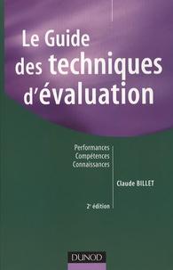 Claude Billet - Le Guide des techniques d'évaluation - Performances, Compétences, Connaissances.