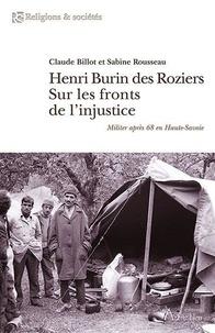 Claude Billot et Sabine Rousseau - Henri Burin des Roziers sur les fronts de l'injustice - Militer après 68 en Haute-Savoie.