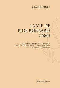 Claude Binet - La vie de Pierre de Ronsard - 1586.