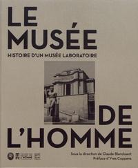 Claude Blanckaert - Le musée de l'Homme - Histoire d'un musée laboratoire.