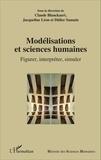 Claude Blanckaert et Jacqueline Léon - Modélisations et sciences humaines - Figurer, interpréter, simuler.