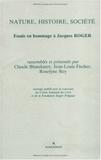 Claude Blanckaert et Jean-Louis Fischer - Nature, histoire, société - Essais en hommage à Jacques Roger.