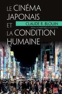 Claude Blouin - Le cinéma japonais et la condition humaine.