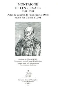"""Claude Blum - Montaigne et les """"Essais"""" (1588-1988) - Actes du congrès de Paris (janvier 1988)."""