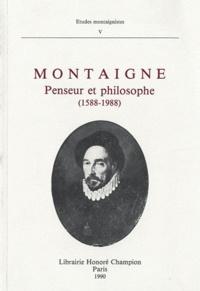 Claude Blum et Sakhir Thiam - Montaigne - Penseur et philosophe (1588-1988).