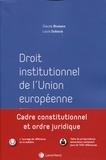 Claude Blumann et Louis Dubouis - Droit institutionnel de l'Union européenne.
