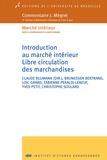 Claude Blumann et Brunessen Bertrand - Introduction au marché intérieur - Libre circulation des marchandises.