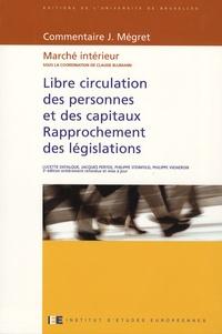 Claude Blumann et Lucette Defalque - Libre circulation des personnes et des capitaux - Rapprochement des législations - Marché intérieur.