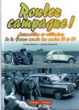 Claude Bohère et Patrick Boutevin - Roulez campagne ! - Automobiles et utilitaires de la France rurale des années 50 et 60.