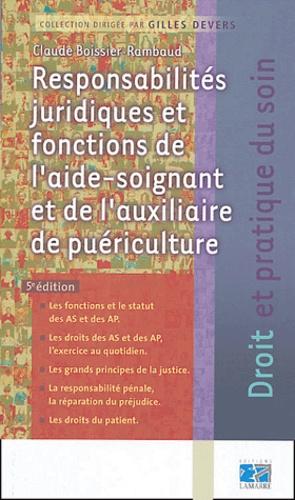 Claude Boissier-Rambaud - Responsabilités juridiques et fonctions de l'aide-soignant et de l'auxiliaire de puériculture.
