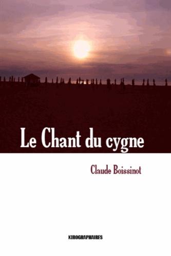 Claude Boissinot - Le chant du cygne.