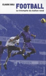 Claude Boli - Football - Le triomphe du ballon rond.