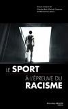 Claude Boli et Patrick Clastres - Le sport en France à l'épreuve du racisme du XIXe siècle à nos jours - Sports, xénophobie, racisme et antisémitisme.