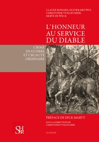 Claude Bonard et Olivier Meuwly - L'honneur au service du diable - Crime de guerre et cruauté ordinaire.