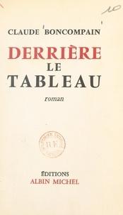 Claude Boncompain - Derrière le tableau.