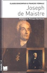 Claude Boncompain et François Vermale - Joseph de Maistre.