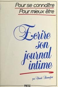 Claude Bonnafont - Écrire son journal intime - Pour se connaître, pour mieux être.