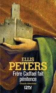 Claude Bonnafont et Ellis Peters - Frère Cadfael fait pénitence - Frère Cadfael.