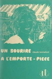 Claude Bonnafont - Un sourire à l'emporte-pièce.