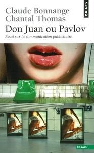 Claude Bonnange et Chantal Thomas - Don Juan ou Pavlov. Essai sur la communication publicitaire - Essai sur la communication publicitaire.