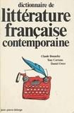 Claude Bonnefoy - Dictionnaire de littérature française contemporaine.