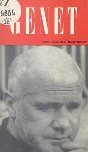 Claude Bonnefoy et Dominique de Roux - Jean Genet.