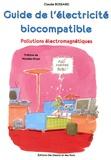 Claude Bossard - Guide pratique de l'électricité biocompatible - Pollutions électromagnétiques.