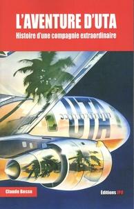 Claude Bossu - L'aventure extraordinaire d'Uta - Histoire d'une compagnie extraordinaire.