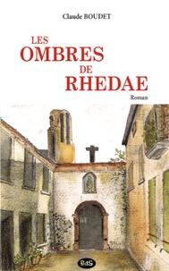Claude Boudet - Les ombres de Rhedae.