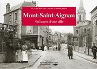 Claude Boudin et Patrice Macqueron - Mont-Saint-Aignan - Naissance d'une ville.