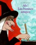 Claude Boujon - Ah ! Les bonnes soupes.